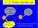 r l fowler s mcgurk expt