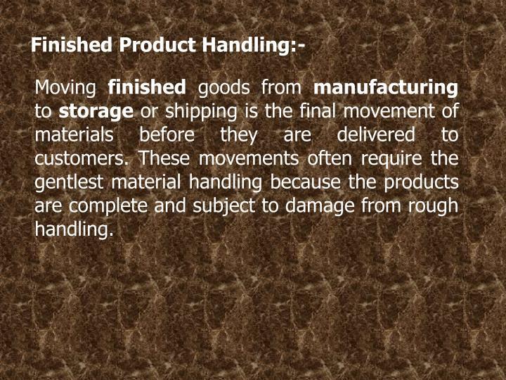Finished Product Handling:-