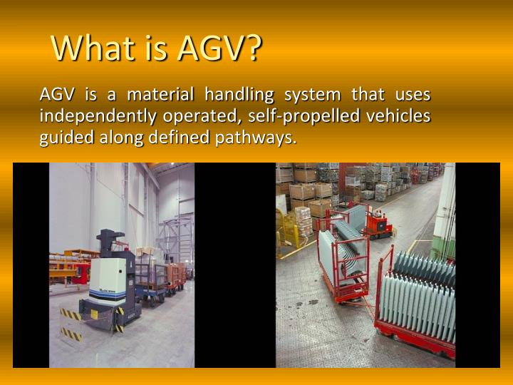 What is AGV?