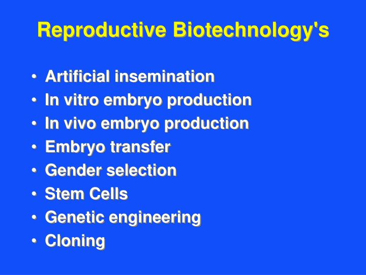 Reproductive biotechnology s