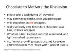chocolate to motivate the discussion
