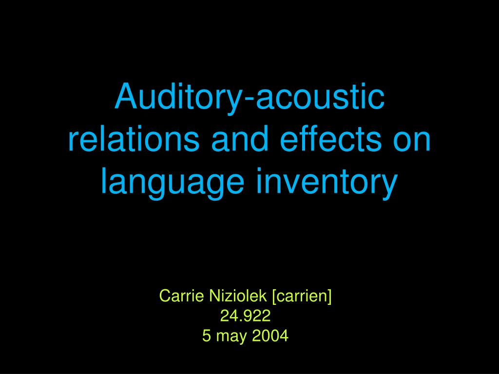 auditory acoustic relations and effects on language inventory