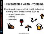preventable health problems1