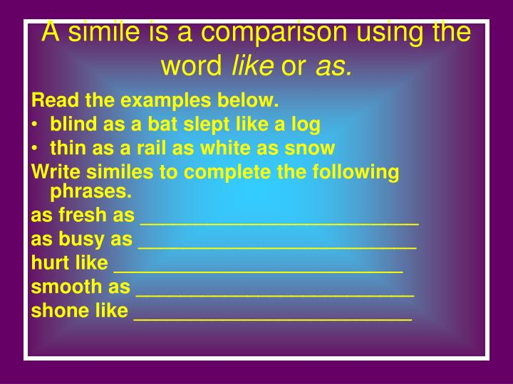 a simile is a comparison using the word like or as n.