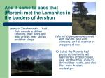 and it came to pass that moroni met the lamanites in the borders of jershon