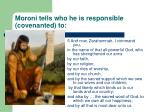 moroni tells who he is responsible covenanted to