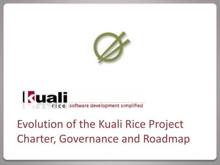 evolution of the kuali rice project charter governance and roadmap n.