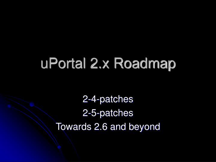 uPortal 2.x Roadmap
