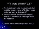 will there be a up 2 6