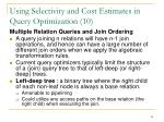 using selectivity and cost estimates in query optimization 10