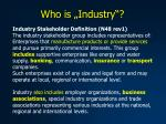 who is industry