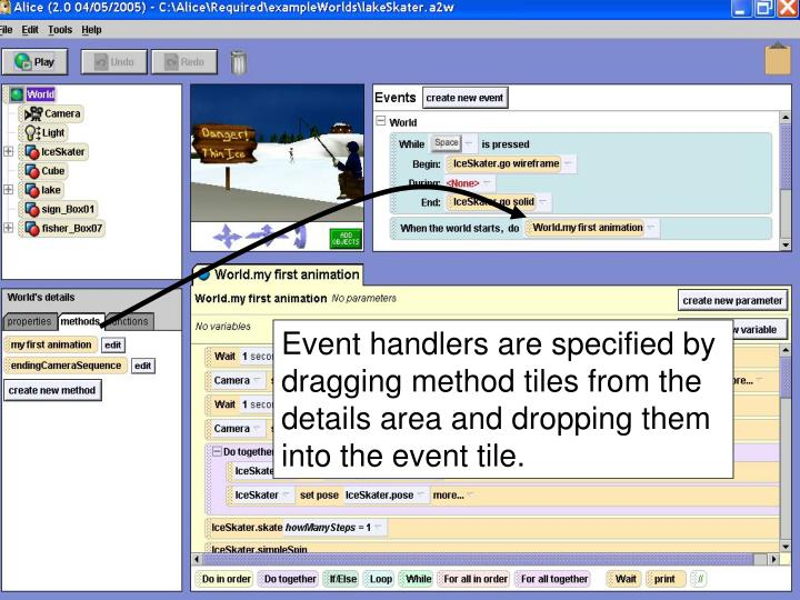 Event handlers are specified by dragging method tiles from the details area and dropping them into the event tile.