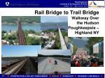 rail bridge to trail bridge walkway over the hudson poughkeepsie highland ny