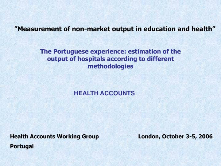 measurement of non market output in education and health n.