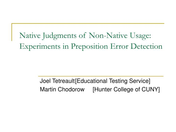 native judgments of non native usage experiments in preposition error detection n.
