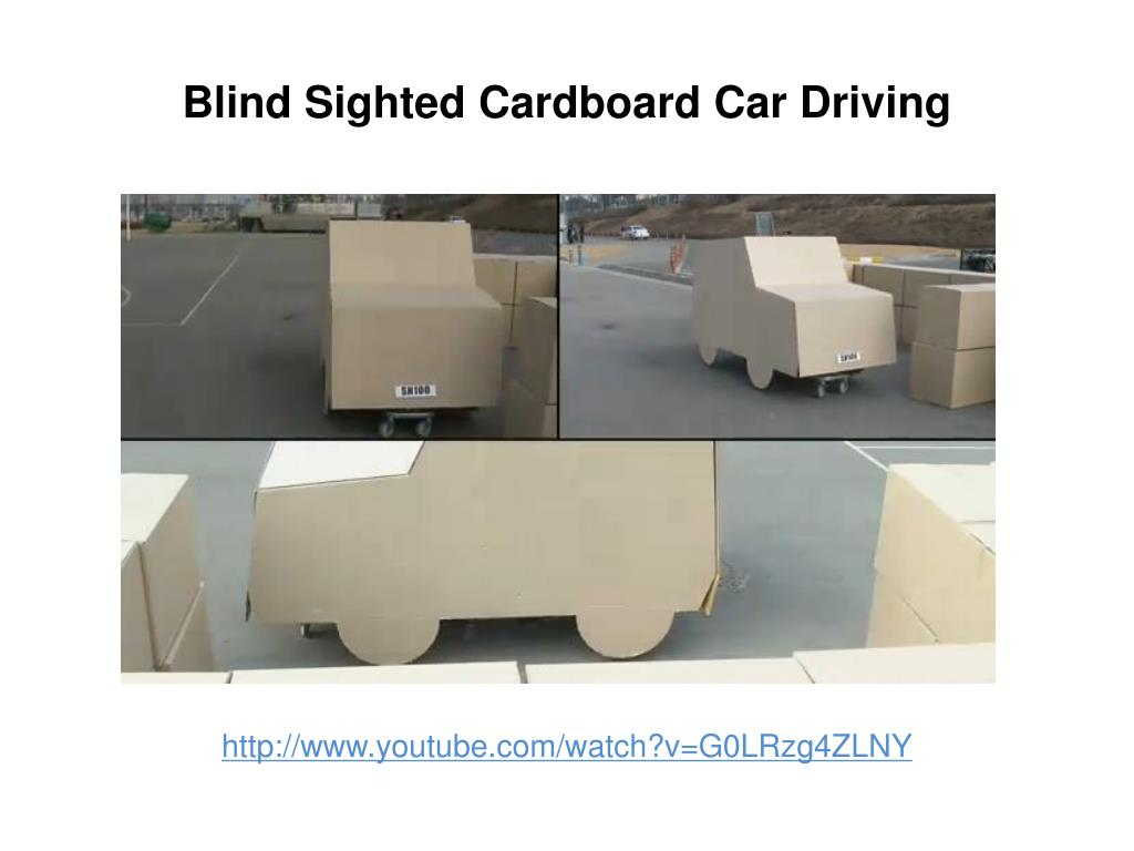 blind sighted cardboard car driving l.