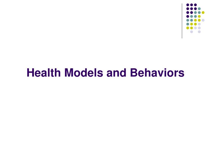 health models and behaviors n.