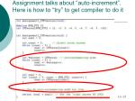 assignment talks about auto increment here is how to try to get compiler to do it