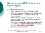 memory access must be done via a pointer register