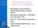 skin disorders library community stakeholders