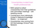 uncertainties invited from health professionals