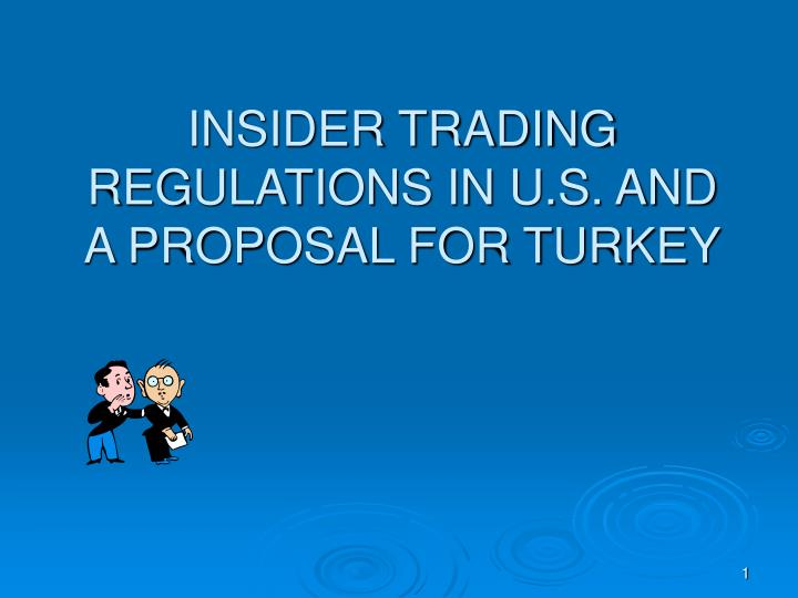 insider trading regulations in u s and a proposal for turkey n.