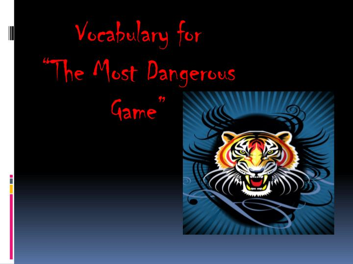vocabulary for the most dangerous game n.