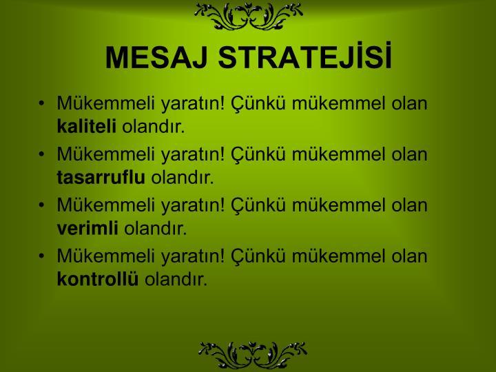 MESAJ STRATEJİSİ