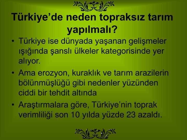 Türkiye'de neden topraksız tarım yapılmalı?