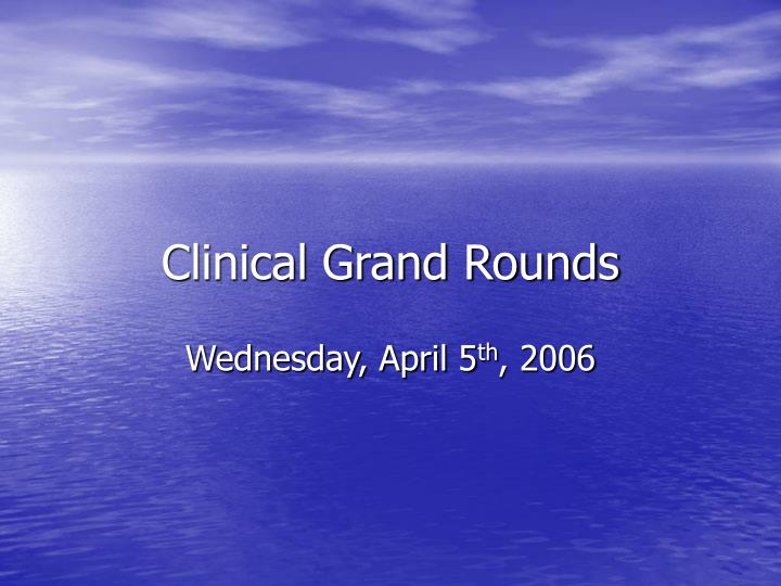 clinical grand rounds n.