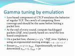 gamma tuning by emulation