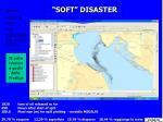 soft disaster