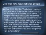 listen for how jesus rebukes people