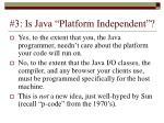 3 is java platform independent