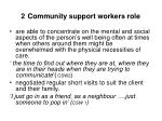 2 community support workers role