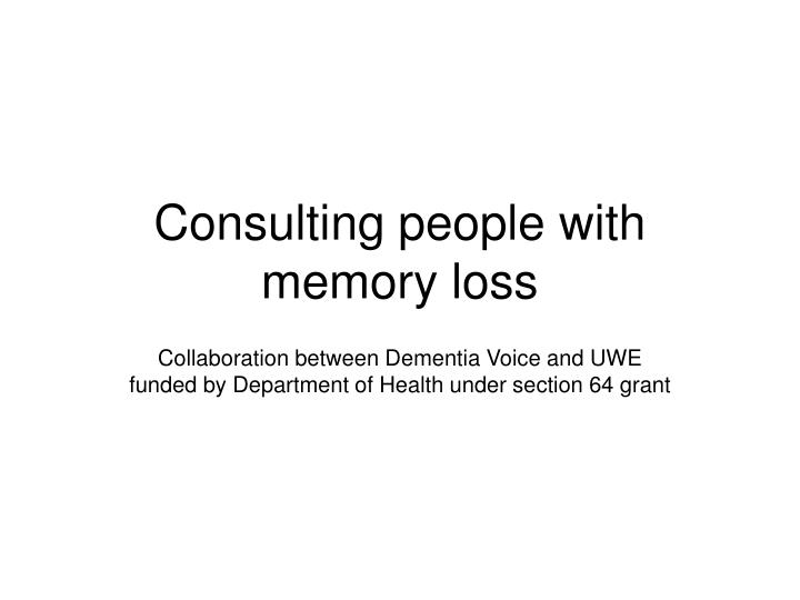 consulting people with memory loss n.