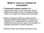 model 3 carers as conduits for consultation