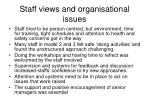 staff views and organisational issues