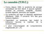 le cannabis t h c1