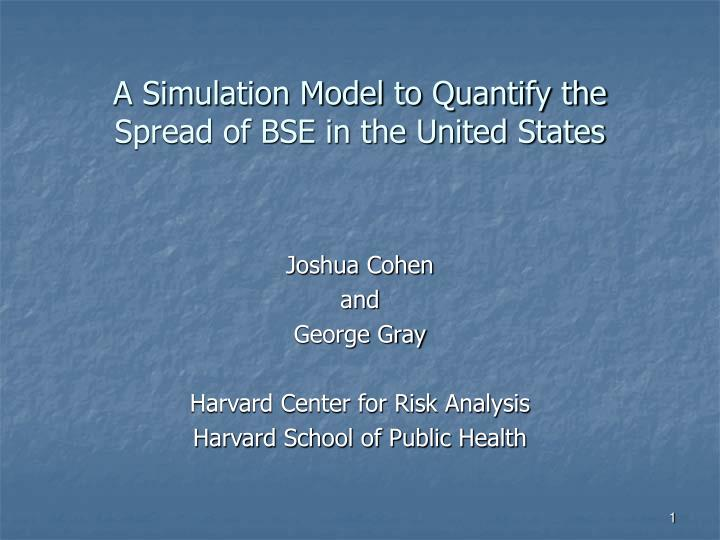 a simulation model to quantify the spread of bse in the united states n.