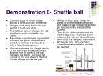 demonstration 6 shuttle ball