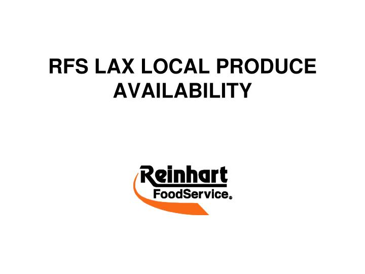 rfs lax local produce availability n.