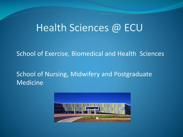 health sciences @ ecu n.