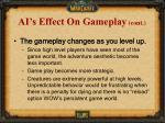ai s effect on gameplay cont