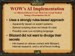 wow s ai implementation or blizzard doesn t care that i m a grad student doing a presentation on ai
