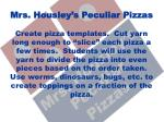 mrs housley s peculiar pizzas