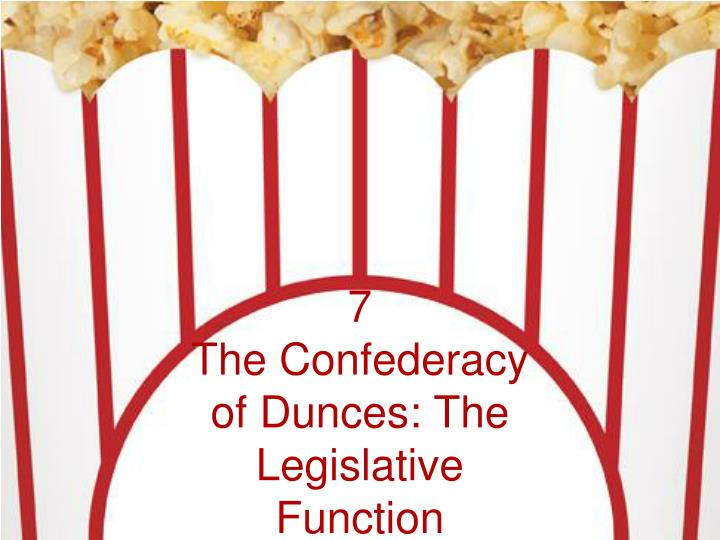 7 the confederacy of dunces the legislative function n.