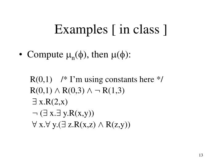 Examples [ in class ]
