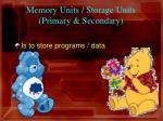 memory units storage units primary secondary