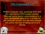 the command live